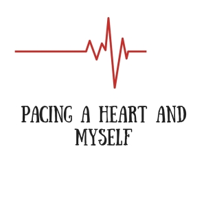 pacing a heart and myself